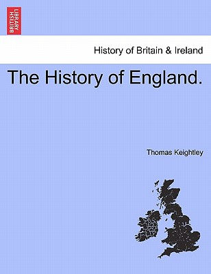 The History of England. - Keightley, Thomas