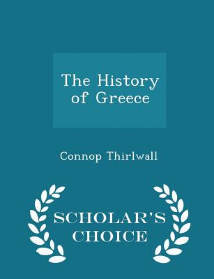 The History of Greece. in Eight Volumes, Volume VI - Thirlwall, Connop