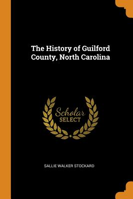 The History of Guilford County, North Carolina - Stockard, Sallie Walker