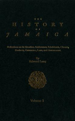 The History of Jamaica - Long, Edward