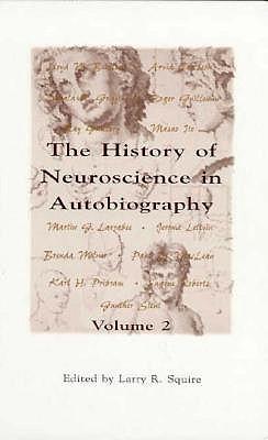The History of Neuroscience in Autobiography - Society for Neuroscience