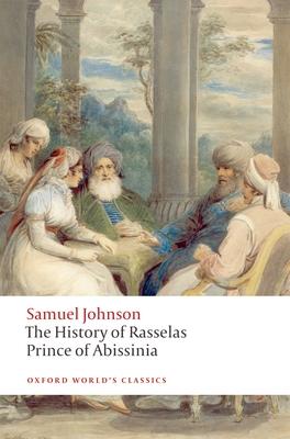 The History of Rasselas, Prince of Abissinia - Johnson, Samuel, and Keymer, Thomas (Editor)