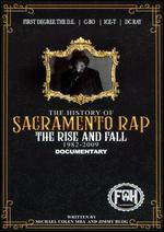 The History of Sacramento Rap: The Rise and Fall - 1982-2009