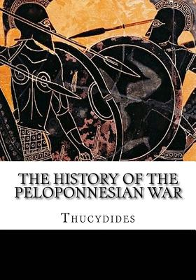 The History of the Peloponnesian War - Thucydides, and Crawley, Richard (Translated by)