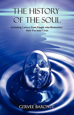 The History of the Soul - Baronte, Gervee, and Tice, Paul, Reverend (Introduction by)