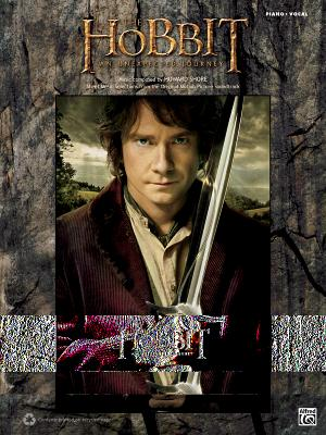 The Hobbit -- An Unexpected Journey: Sheet Music Selections from the Original Motion Picture Soundtrack (Piano/Vocal) - Shore, Howard (Composer)