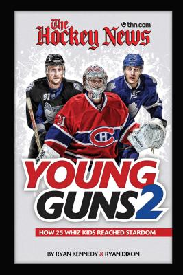 The Hockey News Young Guns 2: How 25 Whiz Kids Reached Stardom - Kennedy, Ryan