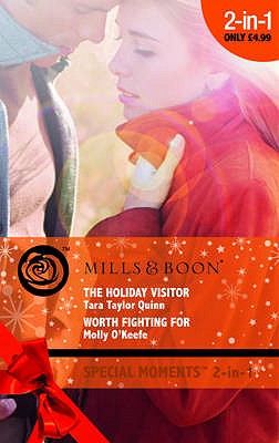 The Holiday Visitor: AND Worth Fighting for - Quinn, Tara Taylor, and O'Keefe, Molly