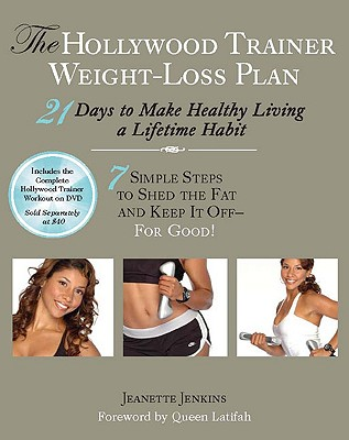 The Hollywood Trainer Weight-Loss Plan: 21 Days to Make Healthy Living a Lifetime Habit - Jenkins, Jeanette