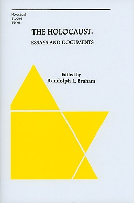 The Holocaust: Essays and Documents - Benz, Wolfgang, and Braham, Randolph (Editor), and Hertzberg, Arthur (Foreword by)