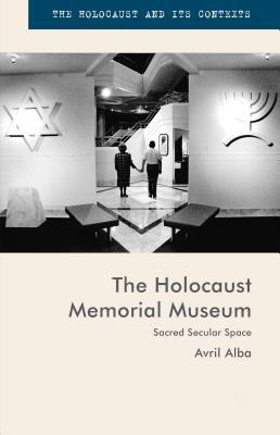 The Holocaust Memorial Museum: Sacred Secular Space - Alba, Avril