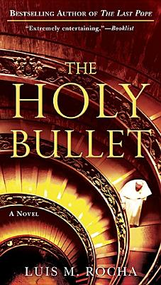 The Holy Bullet - Rocha, Luis Miguel