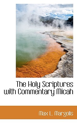 The Holy Scriptures with Commentary Micah - Margolis, Max L
