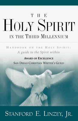 The Holy Spirit in the Third Millennium - Linzey, Stanford