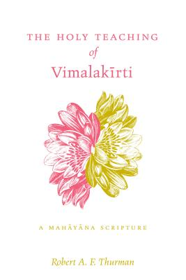 The Holy Teaching of Vimalak+rti: A Mahyna Scripture - Thurman, Robert A F