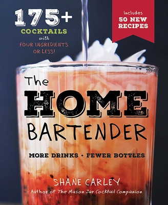 The Home Bartender, 2nd Edition - Carley, Shane