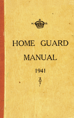 The Home Guard Manual 1941 - McCutcheon, Campbell