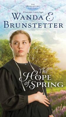The Hope of Spring - Brunstetter, Wanda E