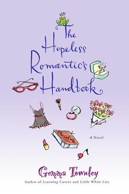 The Hopeless Romantic's Handbook - Townley, Gemma