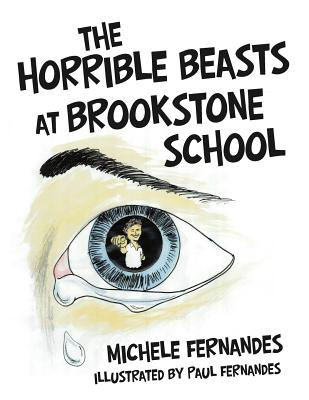 The Horrible Beasts at Brookstone School - Fernandes, Michele