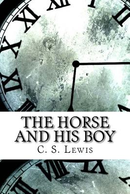 The Horse and His Boy - Lewis, C S