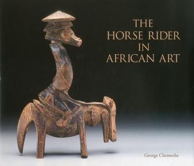 The Horse Rider in African Art - Chemeche, George