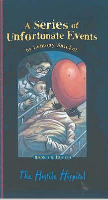 The Hostile Hospital - Snicket, Lemony