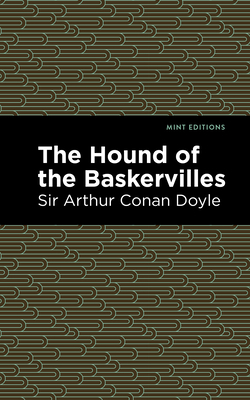 The Hound of the Baskervilles - Doyle, Sir Arthur Conan, and Editions, Mint (Contributions by)
