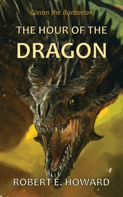 The Hour of the Dragon - Howard, Robert E