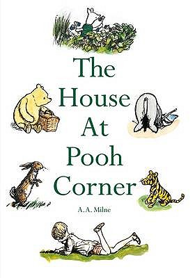 The House at Pooh Corner - Milne, A. A., and Shepard, E. H. (Editor)