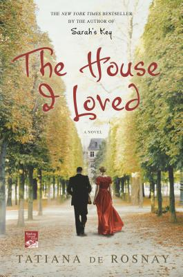 The House I Loved - De Rosnay, Tatiana