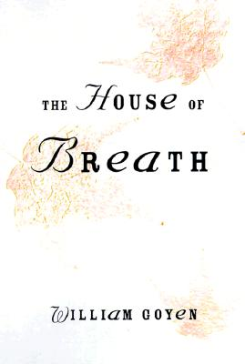 The House of Breath - Goyen, William