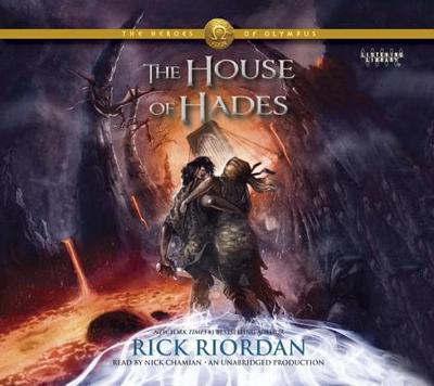 The House of Hades - Riordan, Rick, and Chamian, Nick (Read by)