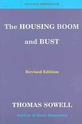 The Housing Boom and Bust - Sowell, Thomas