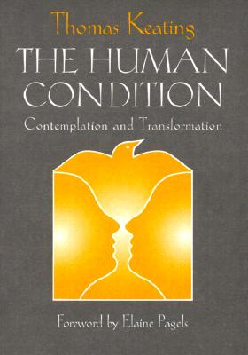 The Human Condition: Contemplation and Transformation - Keating, Thomas, Father, Ocso