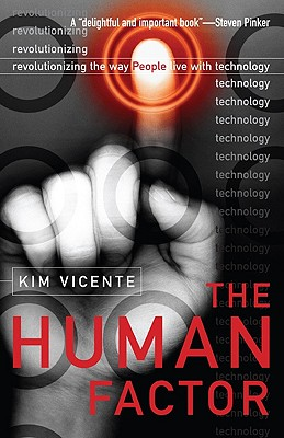 The Human Factor: Revolutionizing the Way People Live with Technology - Vicente, Kim J