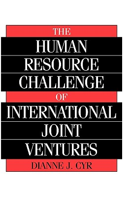 The Human Resource Challenge of International Joint Ventures - Cyr, Dianne J