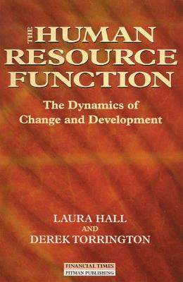 The Human Resource Function: The Dynamics of Change and Development - Torrington, Derek, and Hall, Laura