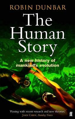The Human Story - Dunbar, Robin, Professor