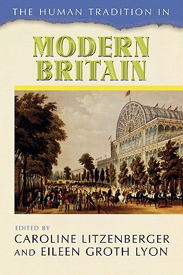 The Human Tradition in Modern Britain - Litzenberger, Caroline (Editor), and Lyon, Eileen Groth (Editor), and Boussahba-Bravard, Myriam (Contributions by)