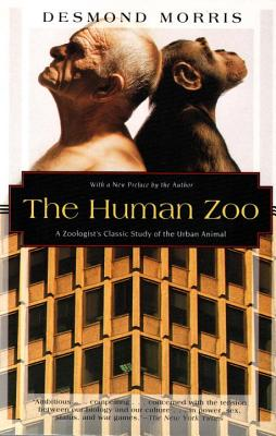 The Human Zoo: A Zoologist's Study of the Urban Animal - Morris, Desmond, and Turner, Philip (Editor)