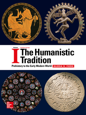 The Humanistic Tradition Volume 1: Prehistory to the Early Modern World - Fiero, Gloria