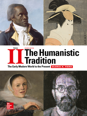 The Humanistic Tradition Volume 2: The Early Modern World to the Present - Fiero, Gloria K