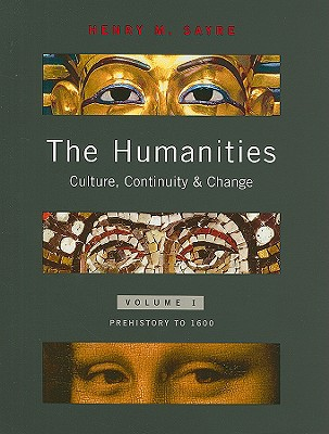 The Humanities, Volume I: Culture, Continuity & Change - Sayre, Henry M