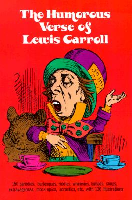 The Humorous Verse of Lewis Carroll - Carroll, Lewis