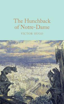 The Hunchback of Notre-Dame - Hugo, Victor, and Grant, John (Afterword by)
