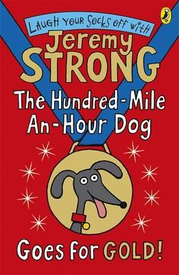 The Hundred-Mile-an-Hour Dog Goes for Gold! - Strong, Jeremy