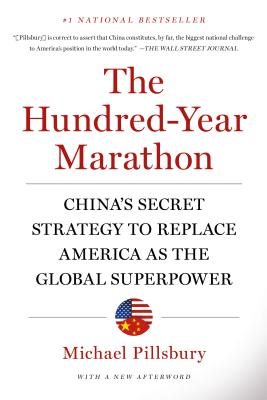 The Hundred-Year Marathon: China's Secret Strategy to Replace America as the Global Superpower - Pillsbury, Michael