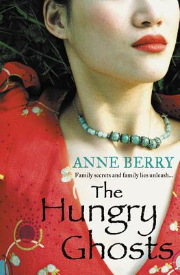 The Hungry Ghosts - Berry, Anne