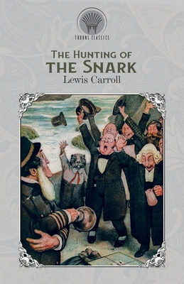 The Hunting of the Snark - Carroll, Lewis